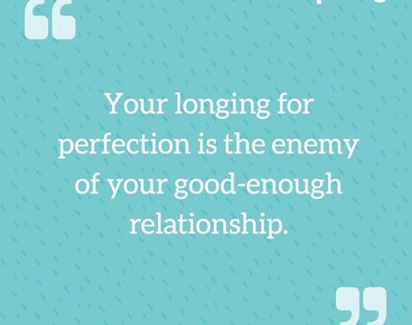 Your longing for perfection is the enemy